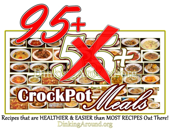 OVER 95 Crock Pot Meals! Click Here