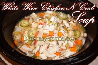 For Recipe Click Here - The Whiny Crabby Chicken Soup (White Wine Chicken N Crab Soup)
