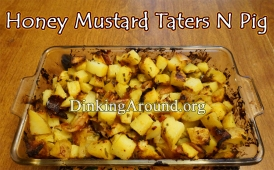 For Recipe Click Here - Honey Mustard Taters N Pig (Honey Mustard Bacon and Potatoes)