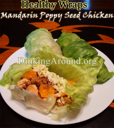 For Recipe Click Here - Mandarin Poppy Seed Chicken Wraps