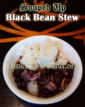 For Recipe Click Here - NSouped Up Black Bean Stew (Black Bean Stew)
