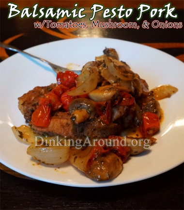 For Recipe Click Here - A MUST TRY!!! Pestered Porky Shrooms N Maters (Balsamic Pesto Pork w/ Cherry Tomatoes, Mushrooms, & Onions)