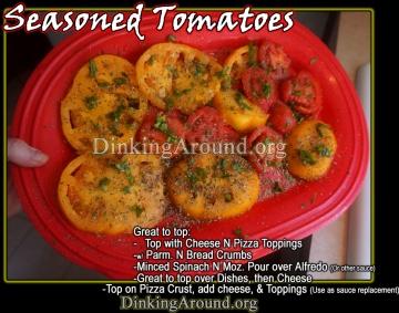 For Recipe Click Here - Seasoned Tomato Slices