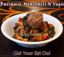 For Recipe Click Here - Ballsy Balls (Balsamic Meatballs with Spinach and Vegetables)