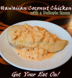 For Recipe Click Here - Mahalo! Hawaiian Coconut Marinaded Chicken Topped with a Delicate Hawaiian Sauce
