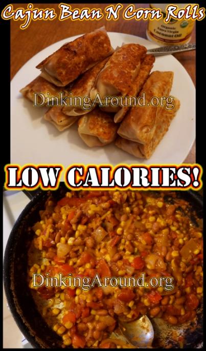 For Recipe Click Here - Cajuned Corny Beanies (HEALTHY Cajun Bean N Corn Egg Rolls)