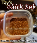 For Recipe Click Here - Tay's Chicken Rub. Also, great for Seasoning Fries, Wedges, etc