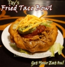 Tay's Fried Taco Bowl